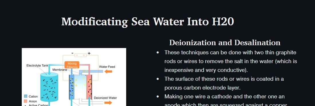 """A heading that says """"Modificating Sea Water Into H2O"""" hovers above a diagram of an electrolyte tank pumping into a membrane where water is being fed into and deionized water is dispensing. There is text next to the graphic that reads """"Deionization and Desalination.."""